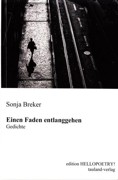 Sonja Breker: Einen Faden entlanggehen