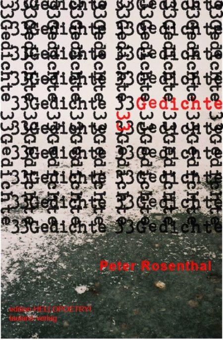 Peter Rosenthal: 33 Gedichte